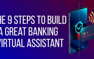 The 9 steps to build a great banking Virtual Assistant